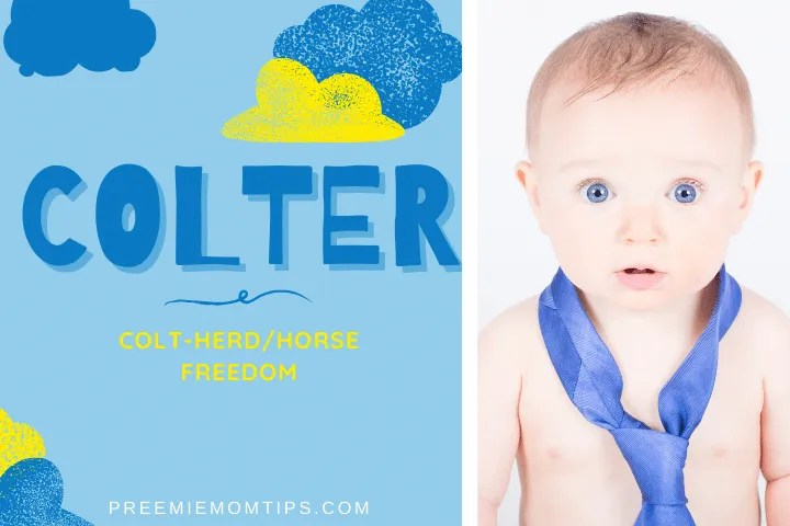 "Colter is a top trending name for baby boys, meaning ""Horse""."
