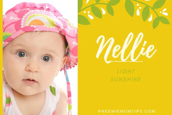 "Nellie is a name for baby girls that means ""Sunshine""."