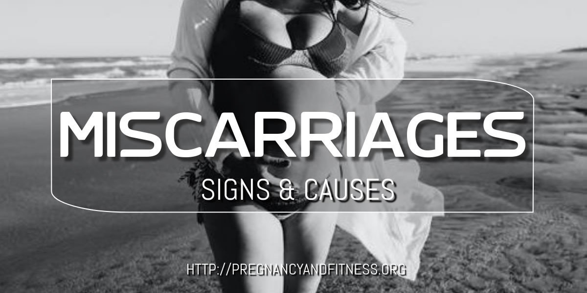 Miscarriage - Signs and Causes