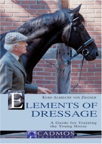 Elements of Dressage A Guide for Training the Young Hors...
