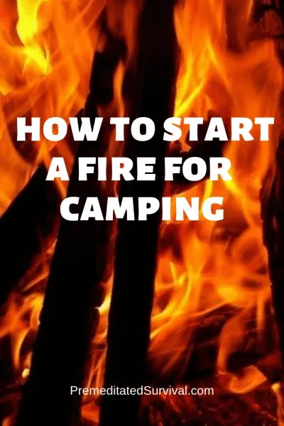 how to start a fire for camping