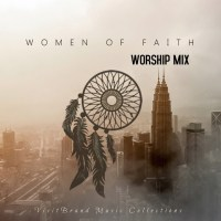 MIXTAPE: Women of Faith Worship Collection ( FRESH )
