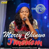 [ DOWNLOAD ] Mercy Chinwo - Imenem