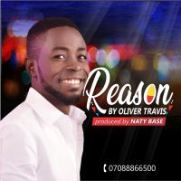 +LYRICS / Oliver Travis Shares New Single 'THE REASON' ( @Oliverebi )