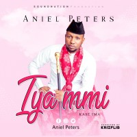 "Aniel Peters Drops An Amazing Piece - ""IYA MMI"" ( Prod. by Krizflib )"