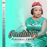 New Song: 'PSALM 91' by Maggy Bam& De-Bams ( Ft. AWOMEC )