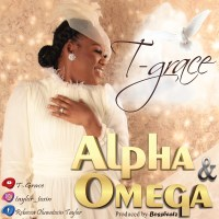 """T-Grace Makes  Debut With """"Alpha and Omega"""" & Lyric Video"""