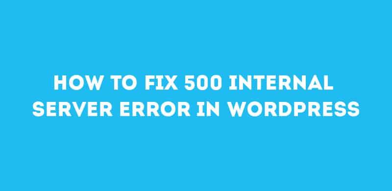 How To Fix 500 Internal Server Error In WordPress  PremiumCoding