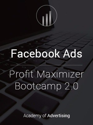 Facebook Ads Profit Maximizer Bootcamp 2.0