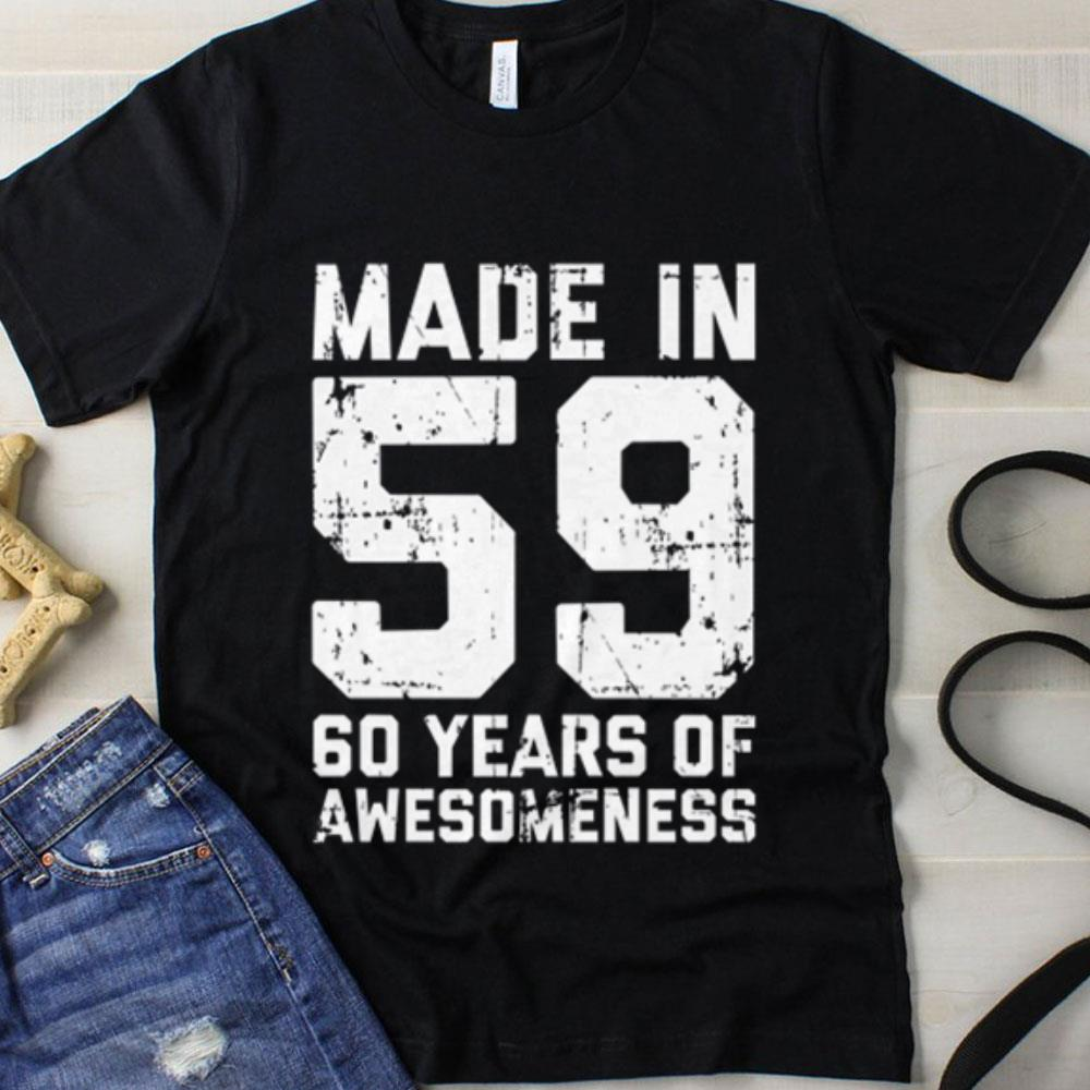 Beautiful Made In 59 60 Years Of Awesomeness Shirt Hoodie