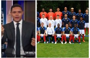 Trevor Noah accused of racism after saying France's World Cup champs are Africans