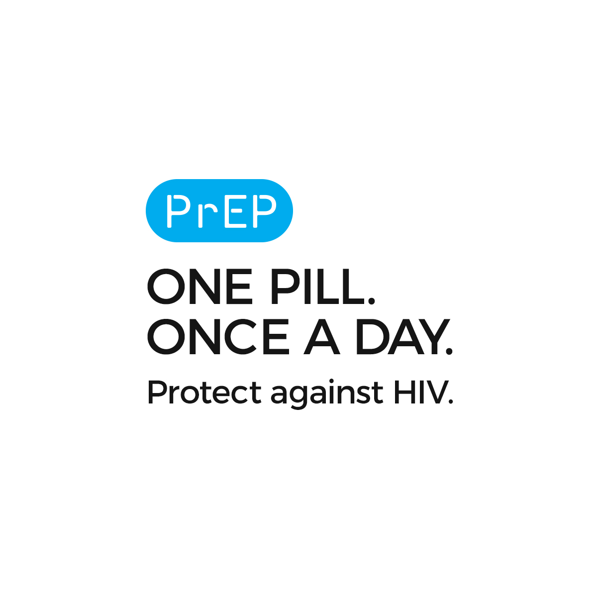 PrEP4Love. One Pill. Once a Day. Protect Against HIV
