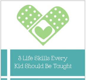 3 Life Skills Every Child Should Be Taught - PreparaMom
