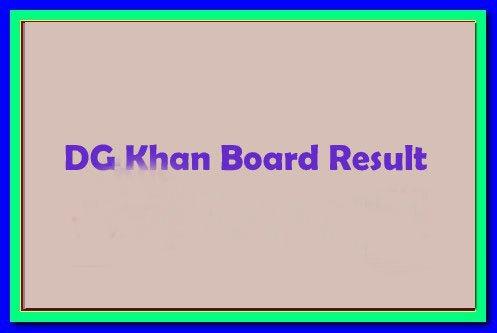 DG Khan Board 12th result 2021 - bisedgkhan.edu.pk result 2021