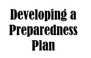 Develop an emergency preparedness plan to fit your needs