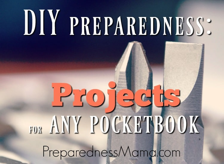 DIY Preparedness Projects For Any Pocketbook