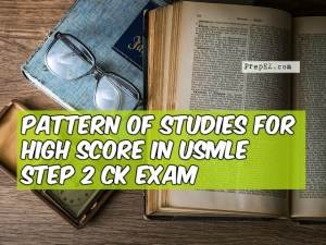 Pattern of Studies for High Score in USMLE Step 2 CK Exam