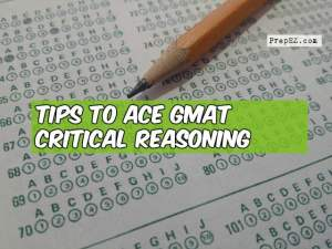 Tips to Ace GMAT Critical Reasoning