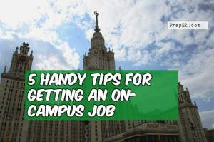 5 Handy Tips for Getting an On-Campus Job