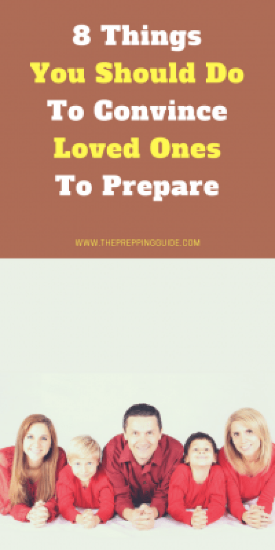8 Things You Should Do To Convince Loved Ones To Prepare