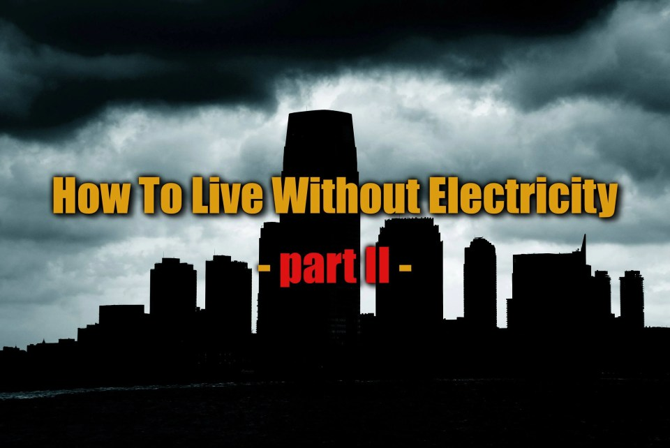 How to live in a world without electricity
