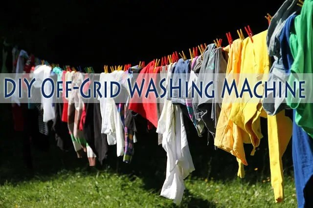 Prepper's Will - DIY Off the grid Washing Machine