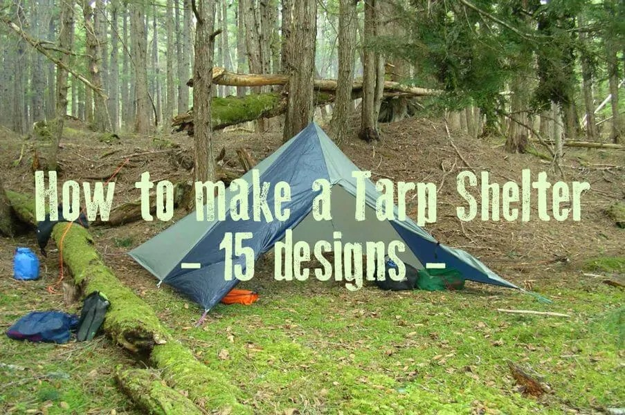 How To Make A Tarp Shelter 15 Designs Prepper S Will