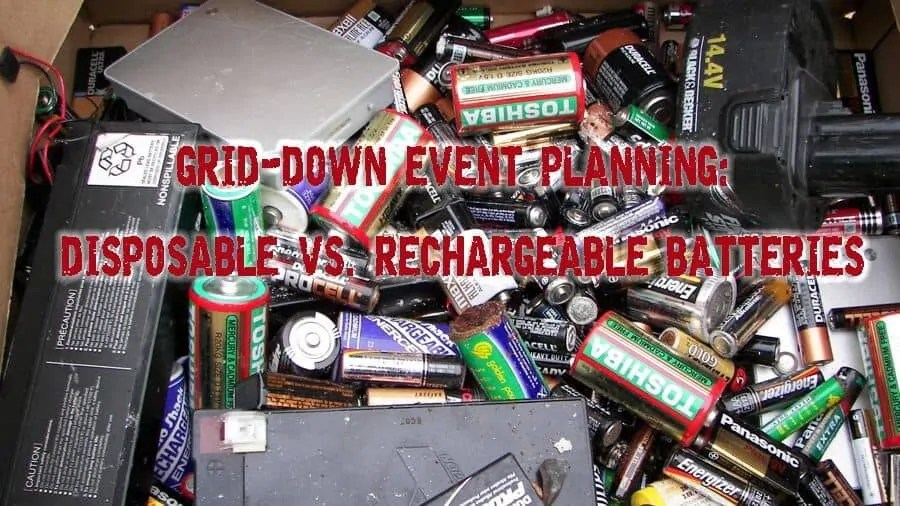 Prepper's Will - Planning for a grid down event - Disposable vs rechargeable batteries