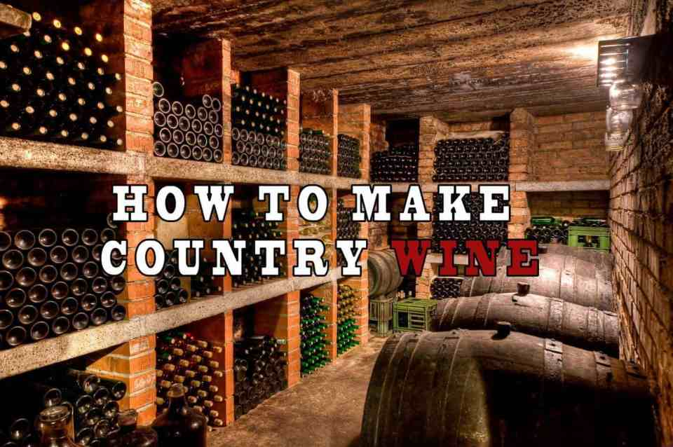 Prepper's Will - How to make Country Wine