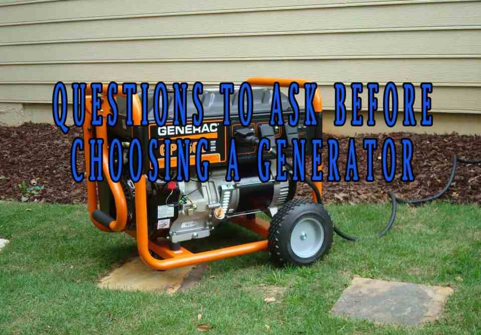 Questions to ask before choosing a generator