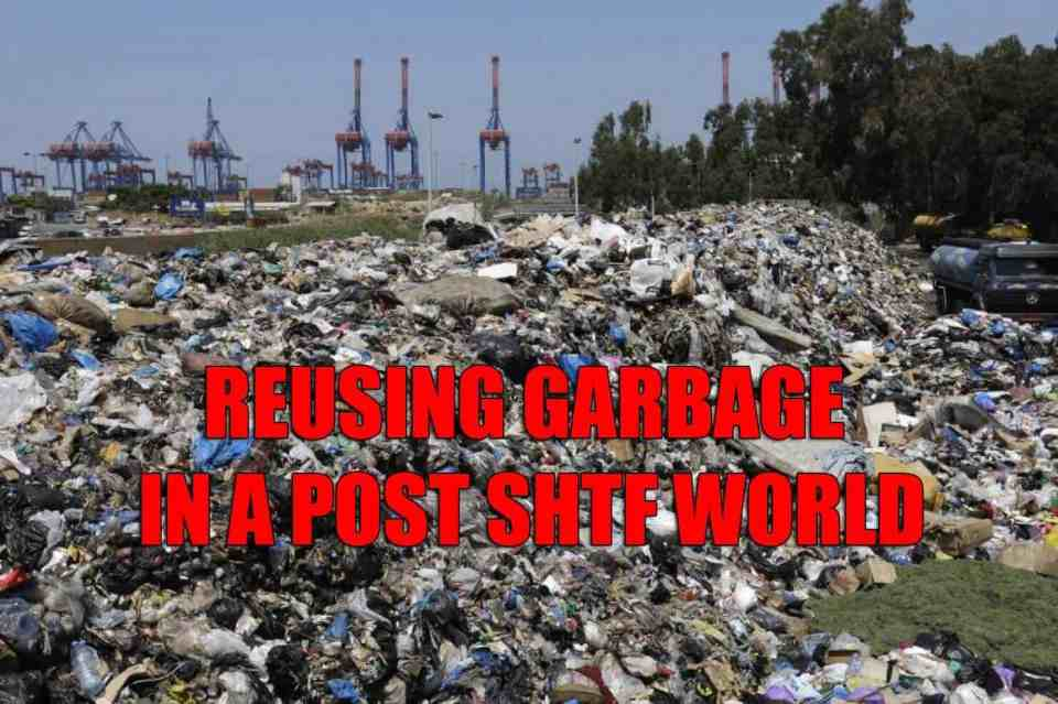 Reusing Garbage in a post SHTF world