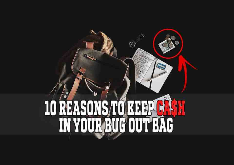 Ten reasons to keep cash in your bug out bag