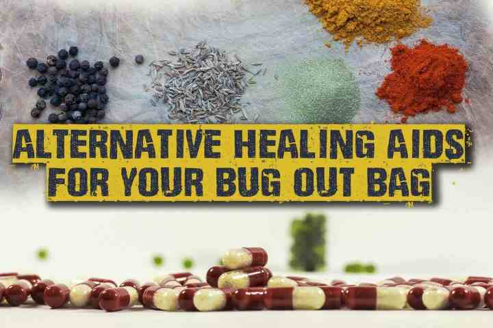 Alternative Healing Aids For Your Bug Out Bag