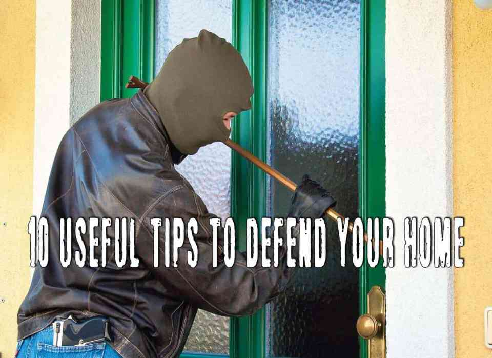 Ten useful tips to defend your home