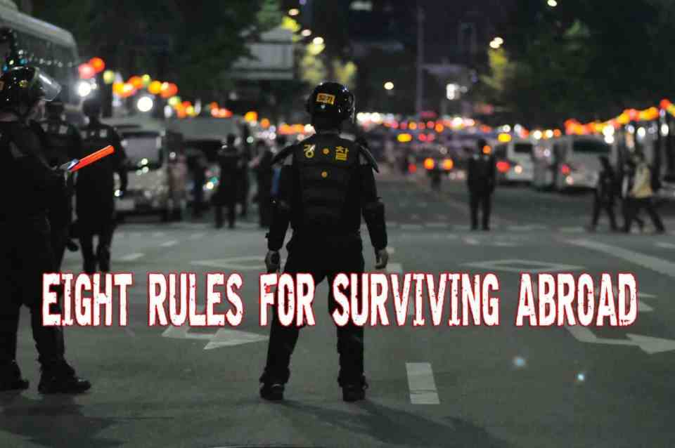 Eight Rules To Acknowledge For Surviving Abroad