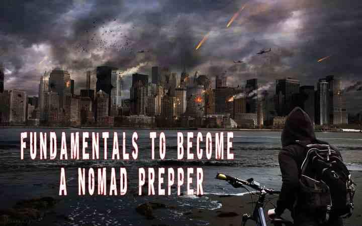 Fundamentals To Become A Nomad Prepper
