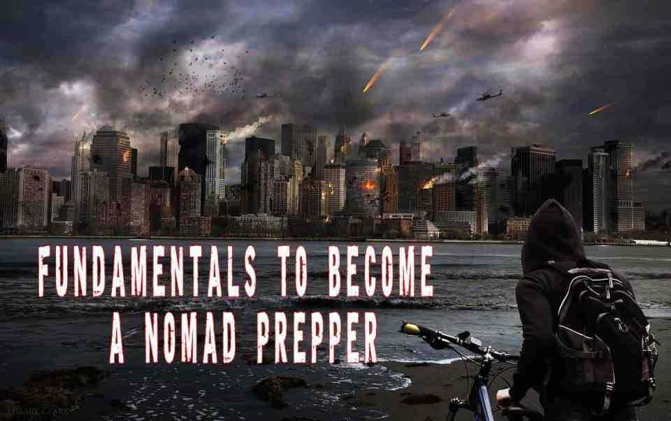 Fundamentals To Become A Nomad Prepper