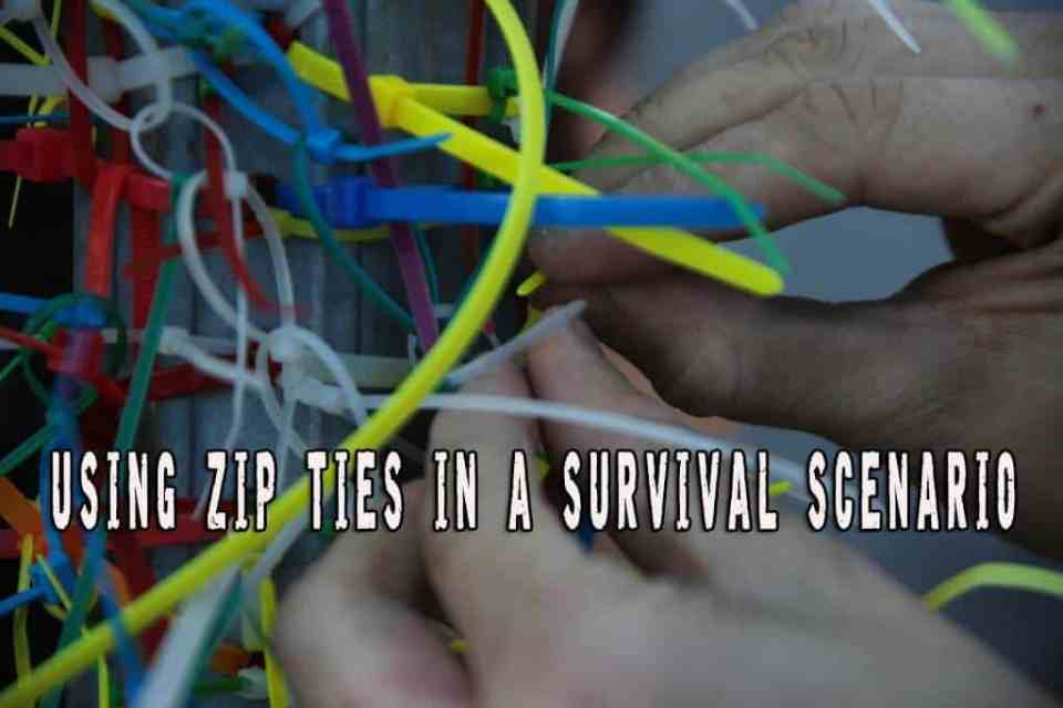 How Zip Ties Can Be Used In A Survival Scenario