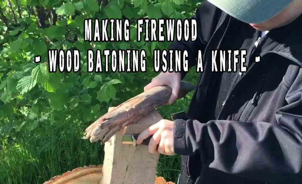 Making Firewood  - Wood Batoning Using A Knife
