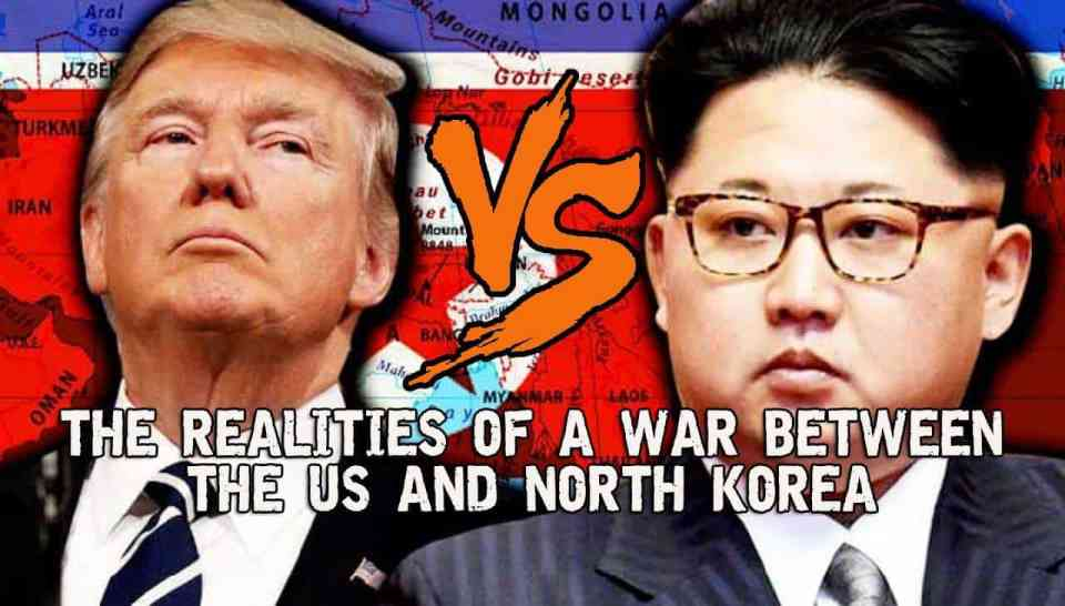 The Realities Of A War Between The US And North Korea