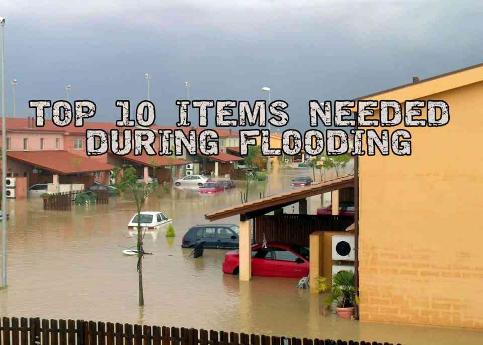 Top 10 Items Needed During Flooding