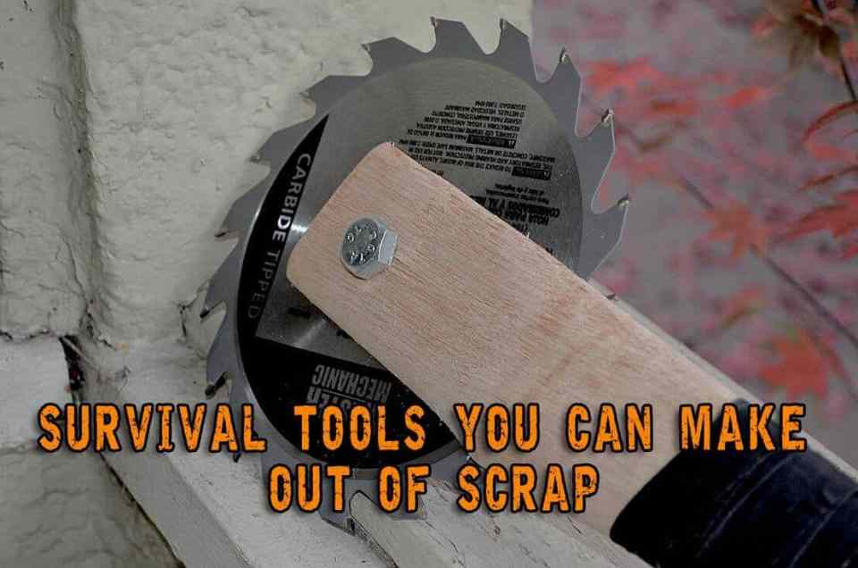 Survival Tools You Can Make Out Of Scrap