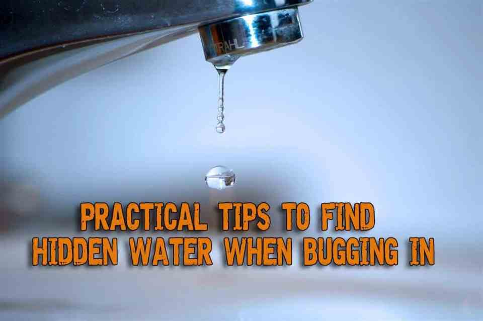 Practical Tips To Find Hidden Water When Bugging In