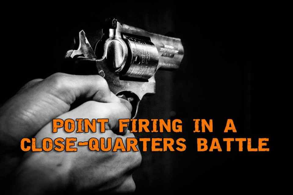 Point Firing In A Close-Quarters Battle To Save Your Life