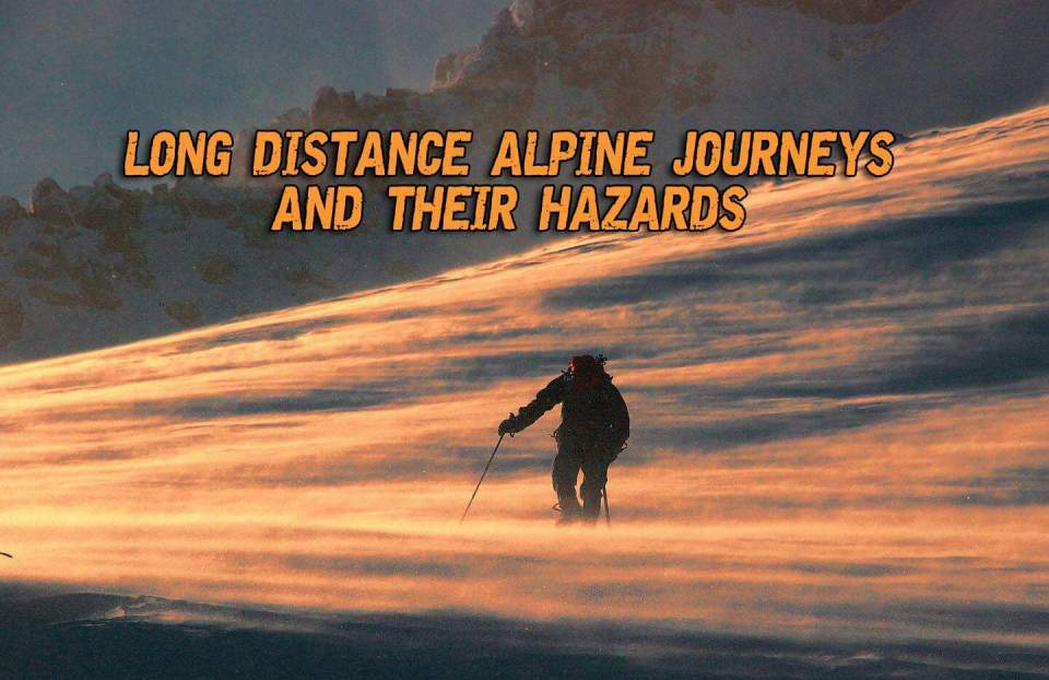 Long distance alpine journeys and their hazards