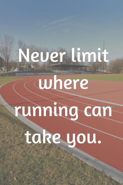 Never Limit Where Running Can Take You