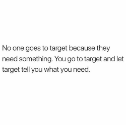 No one goes to target because they need something you 31180759