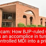 MDI Scam: How BJP-ruled Centre was an accomplice in turning govt-controlled MDI into a private one