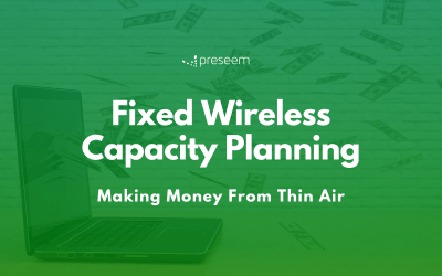 Fixed Wireless Capacity Planning: Making Money From Thin Air