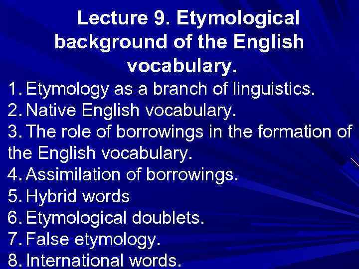 Lecture 9 Etymological background of the English vocabulary